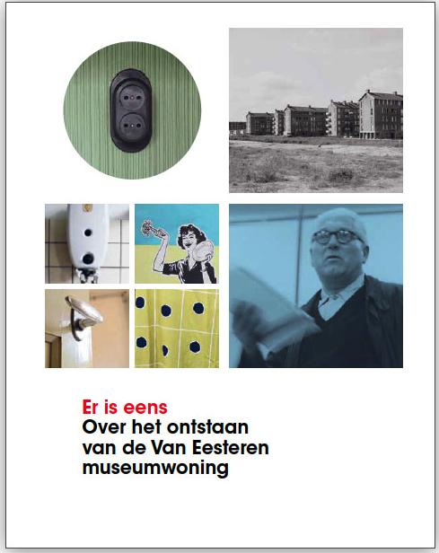 Er is eens. Over het ontstaan van de Van Eesteren museumwoning.