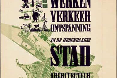 Affiche 'Wonen Werken Verkeer Ontspanning in de Hedendaagse Stad'. CIAM-tentoonstelling 1935, Stedelijk Museum Amsterdam.